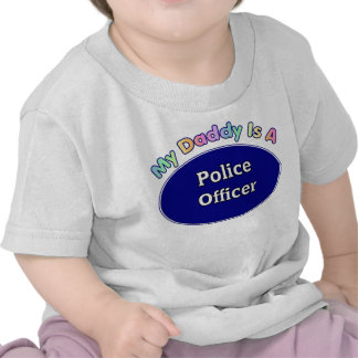My Daddy Is A Police Officer Tee Shirts