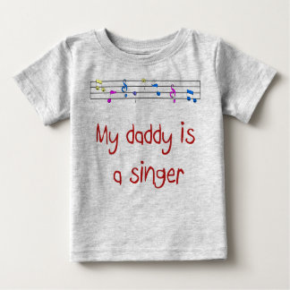 My Daddy is a Singer Baby T-Shirt