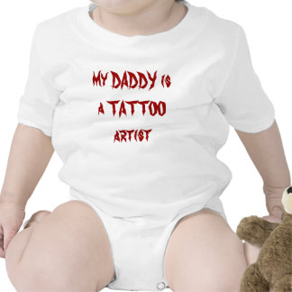 my DADDY is a TATTOO artist Bodysuit