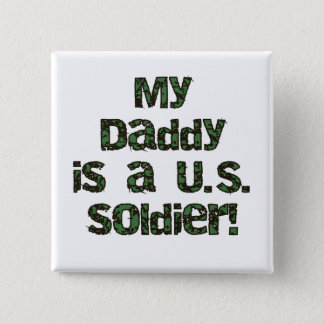 My Daddy is a US Soldier Tshirts and Gifts 2 Inch Square Button