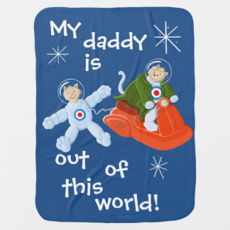 My daddy is out of this world! stroller blanket