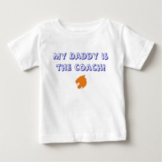 My Daddy is the coach! Baby T-Shirt