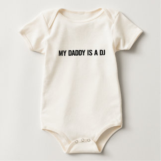 My Daddy Is The DJ Baby Bodysuit