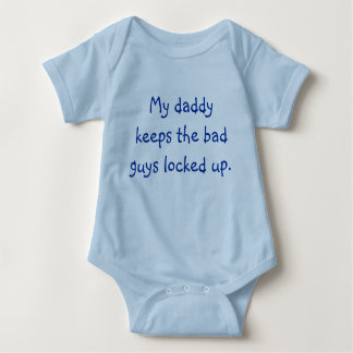 My daddy keeps the bad guys locked up. baby bodysuit