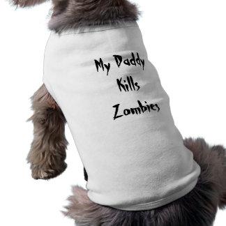 My Daddy Kills Zombies Dog T Shirt