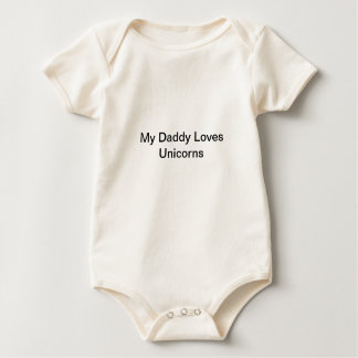 My Daddy Loves Unicorns Baby Bodysuit