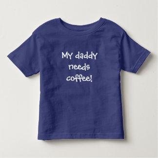 My daddy needs coffee! Kids toddler t-shirt blue
