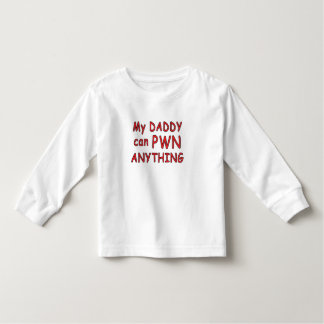 my daddy pwns - shirt