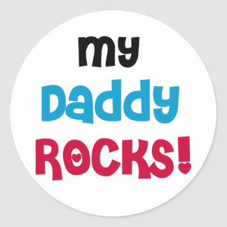 My Daddy Rocks Classic Round Sticker