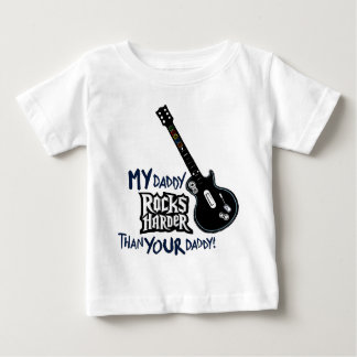 My Daddy ROCKS HARDER than your Daddy! Baby T-Shirt