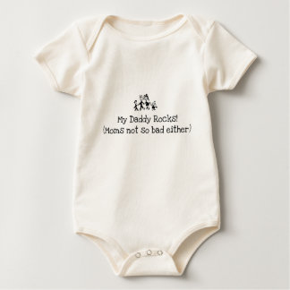 My Daddy Rocks! (Moms not so bad either) Onsie Baby Bodysuit