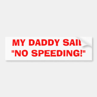 MY DADDY SAID BUMPER STICKER