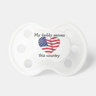 """My daddy serves this country"" Patriotic Pacifier"