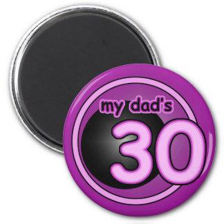 My Dad's 30! Fridge Magnet