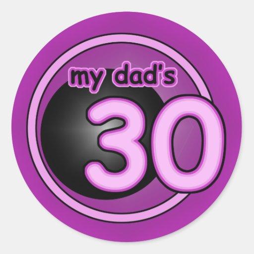 My Dad's 30! Round Sticker