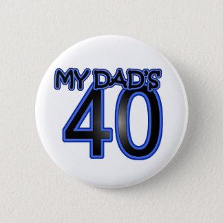 My Dad's 40 2 Inch Round Button