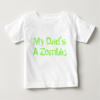 My Dad's a Zombie Baby T-Shirt