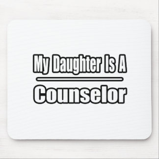 My Daughter Is A Counselor Mousepads