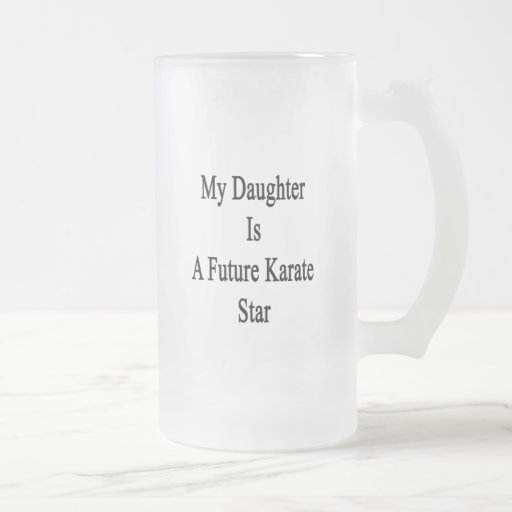 My Daughter Is A Future Karate Star Coffee Mug