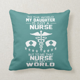 MY DAUGHTER IS A NURSE THROW PILLOW