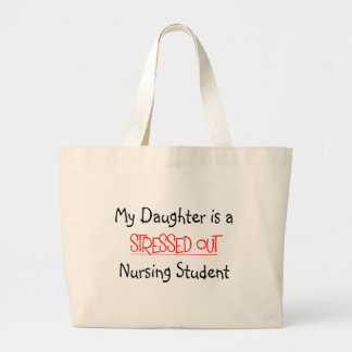 My Daughter is a Stressed Out Nursing Student Bag