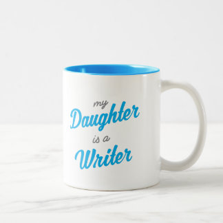 My daughter is a writer Two-Tone coffee mug