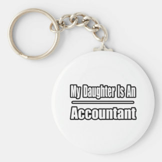 My Daughter Is An Accountant Keychain