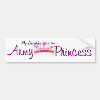 My Daughter is an Army Princess bumper sticker