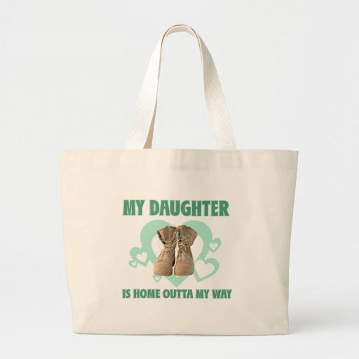 My Daughter is home outta my way Canvas Bags