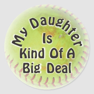 My Daughter Is Kind Of A Big Deal Stickers