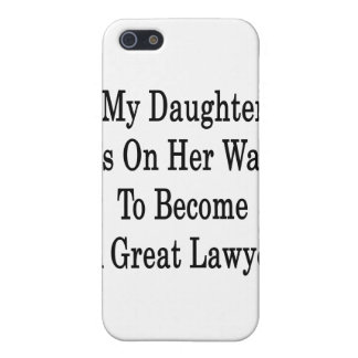 My Daughter Is On Her Way To Become A Great Lawyer Cases For iPhone 5