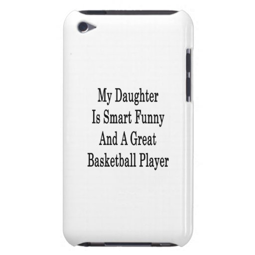 My Daughter Is Smart Funny And A Great Basketball iPod Case-Mate Case