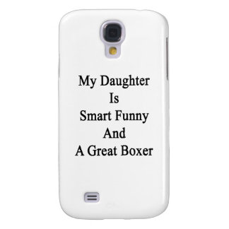 My Daughter Is Smart Funny And A Great Boxer Galaxy S4 Cases