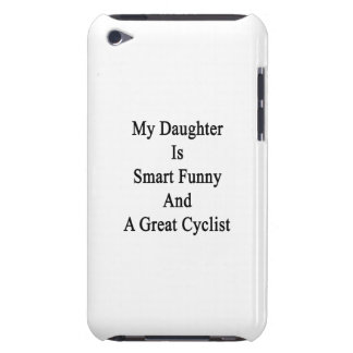 My Daughter Is Smart Funny And A Great Cyclist Barely There iPod Cover