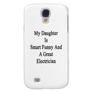 My Daughter Is Smart Funny And A Great Electrician Galaxy S4 Cases