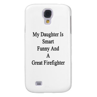 My Daughter Is Smart Funny And A Great Firefighter Galaxy S4 Cover