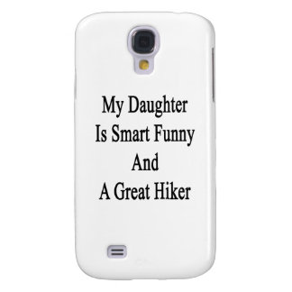 My Daughter Is Smart Funny And A Great Hiker Galaxy S4 Cover
