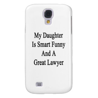 My Daughter Is Smart Funny And A Great Lawyer Samsung Galaxy S4 Cover
