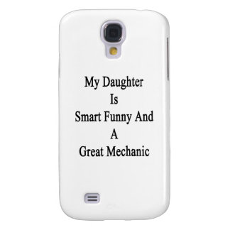 My Daughter Is Smart Funny And A Great Mechanic Samsung Galaxy S4 Cases