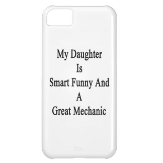 My Daughter Is Smart Funny And A Great Mechanic Cover For iPhone 5C