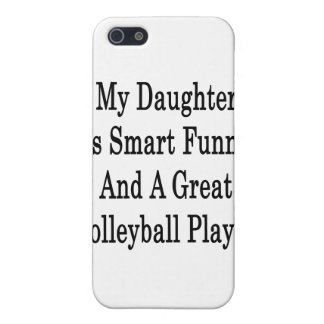 My Daughter Is Smart Funny And A Great Volleyball iPhone 5 Case
