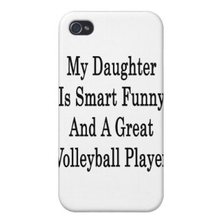 My Daughter Is Smart Funny And A Great Volleyball iPhone 4 Covers