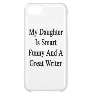 My Daughter Is Smart Funny And A Great Writer iPhone 5C Cover