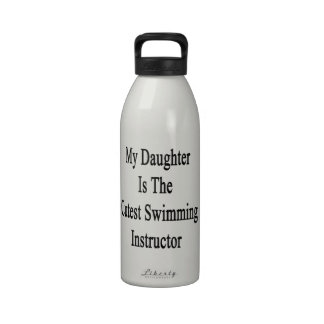 My Daughter Is The Cutest Swimming Instructor Drinking Bottle