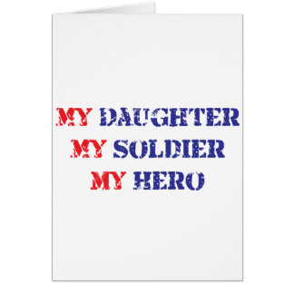 My daughter, my soldier, my hero card