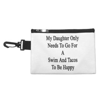 My Daughter Only Needs To Go For A Swim And Tacos Accessories Bags