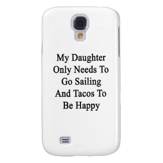 My Daughter Only Needs To Go Sailing And Tacos To