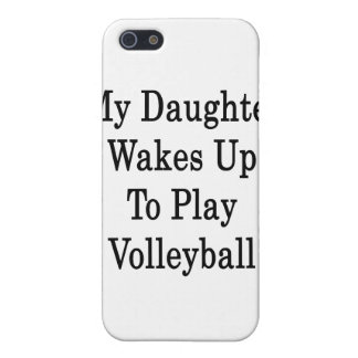 My Daughter Wakes Up To Play Volleyball Cover For iPhone 5/5S
