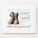 My Daughter Wears Combat Boots Mouse Pad