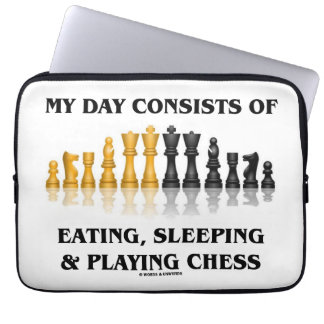 My Day Consists Of Eating, Sleeping Playing Chess Laptop Sleeve